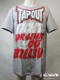 TAPOUT Tshirts Fight For what you Belive Grey