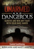DVD UNARMED and DANGEROUS Combat Conditioning Rob Kahn and Matt Arroyo