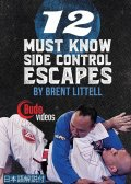 DVD 12 Must Know Side Control Escapes by Brent Littell